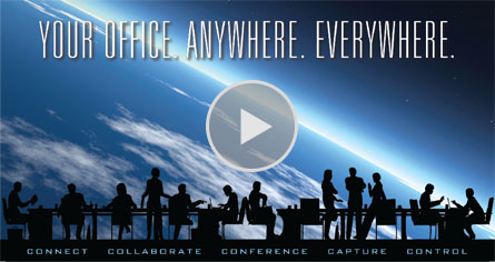 Your Office. Anywhere. Everywhere.